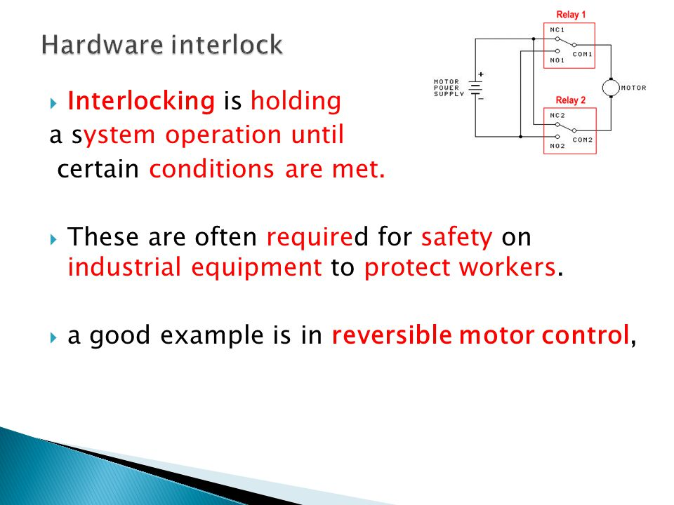Hardware interlock Interlocking is holding a system operation until