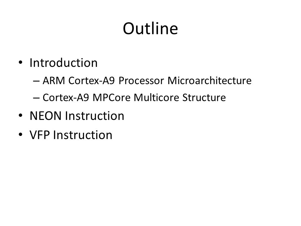 Outline Introduction NEON Instruction VFP Instruction