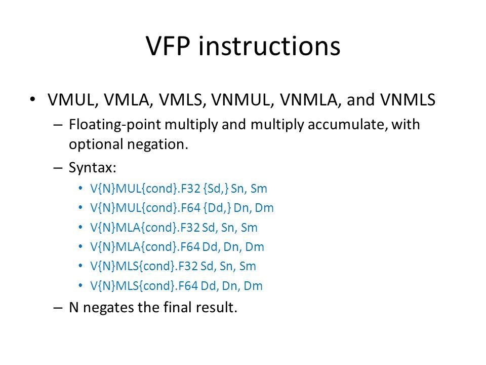 VFP instructions VMUL, VMLA, VMLS, VNMUL, VNMLA, and VNMLS