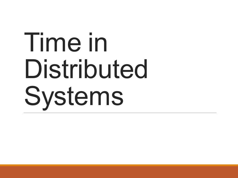 Time in Distributed Systems