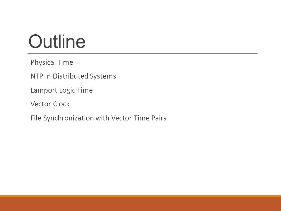 Outline Physical Time NTP in Distributed Systems Lamport Logic Time