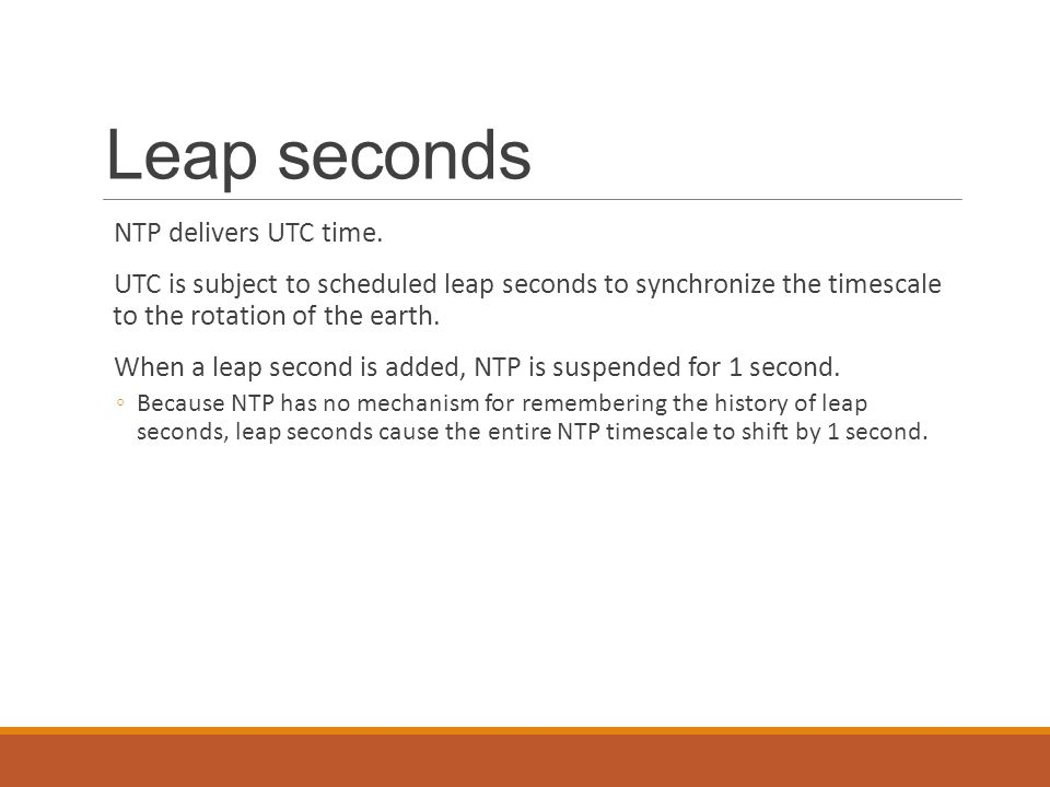 Leap seconds NTP delivers UTC time.