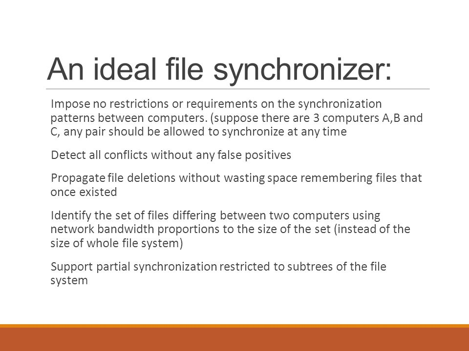 An ideal file synchronizer: