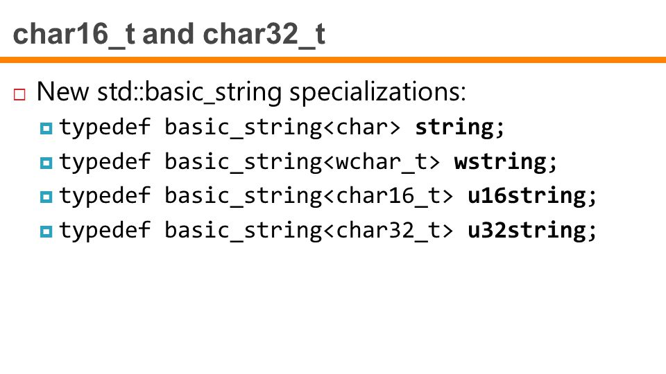 char16_t and char32_t New std::basic_string specializations: