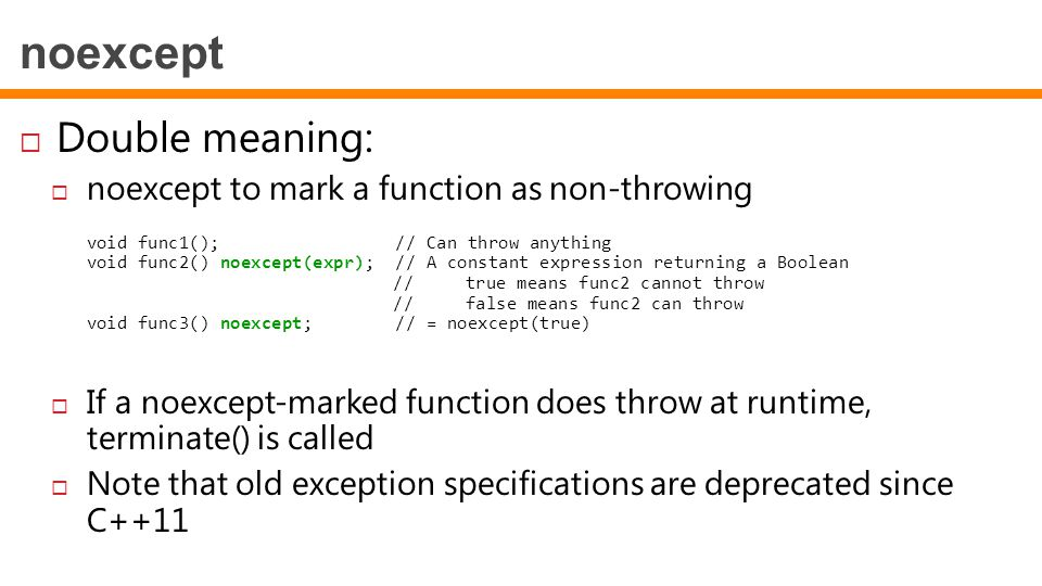 noexcept Double meaning: noexcept to mark a function as non-throwing