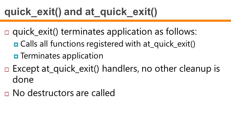 quick_exit() and at_quick_exit()