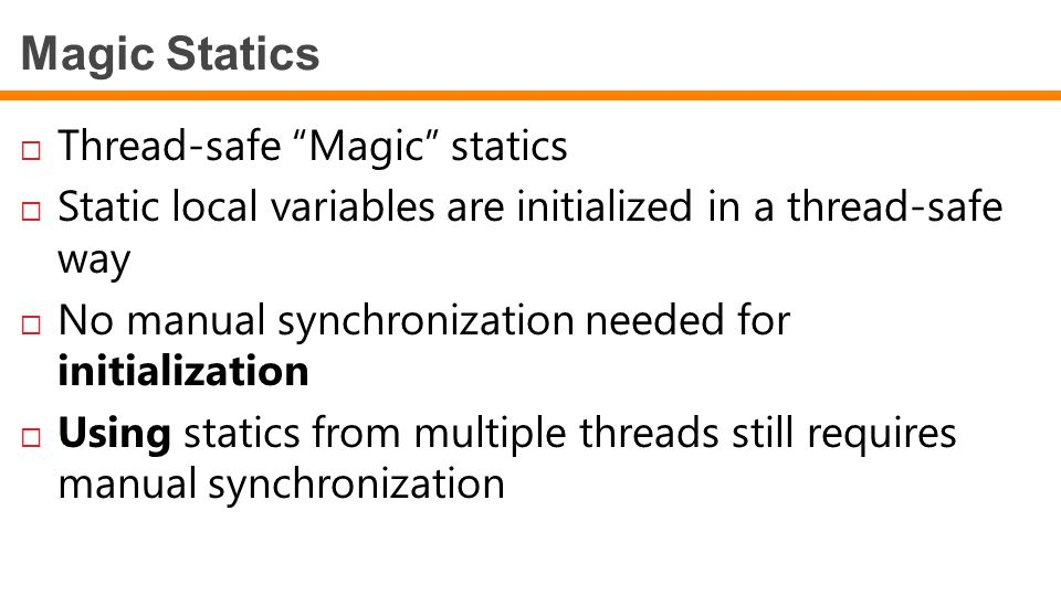 Magic Statics Thread-safe Magic statics