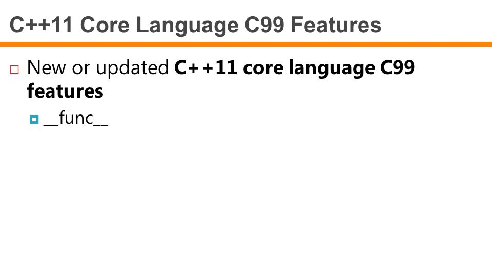 C++11 Core Language C99 Features