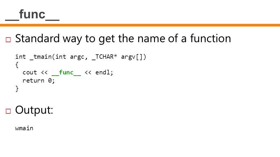 __func__ Standard way to get the name of a function Output: