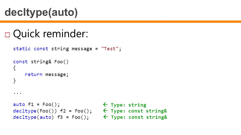 decltype(auto) Quick reminder: static const string message = Test ;