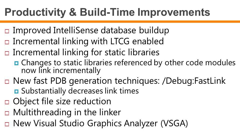 Productivity & Build-Time Improvements