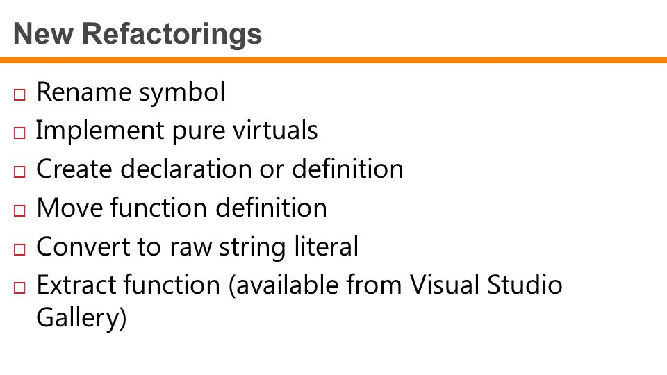 New Refactorings Rename symbol Implement pure virtuals