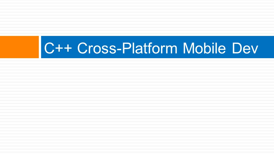 C++ Cross-Platform Mobile Dev