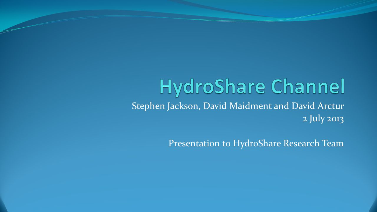HydroShare Channel Stephen Jackson, David Maidment and David Arctur