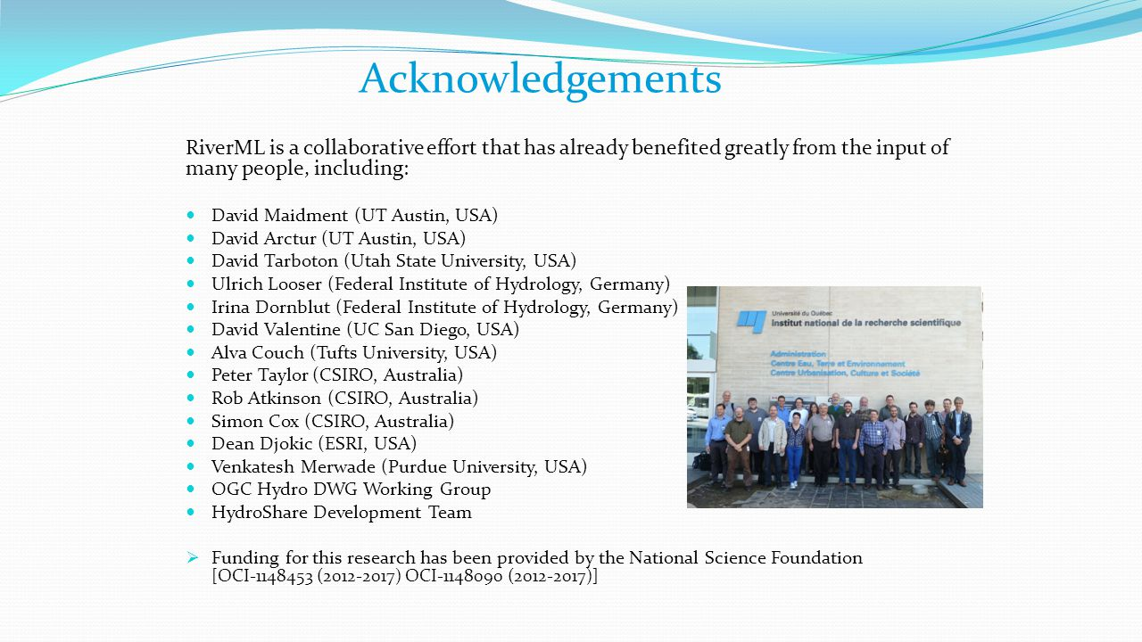 Acknowledgements RiverML is a collaborative effort that has already benefited greatly from the input of many people, including: