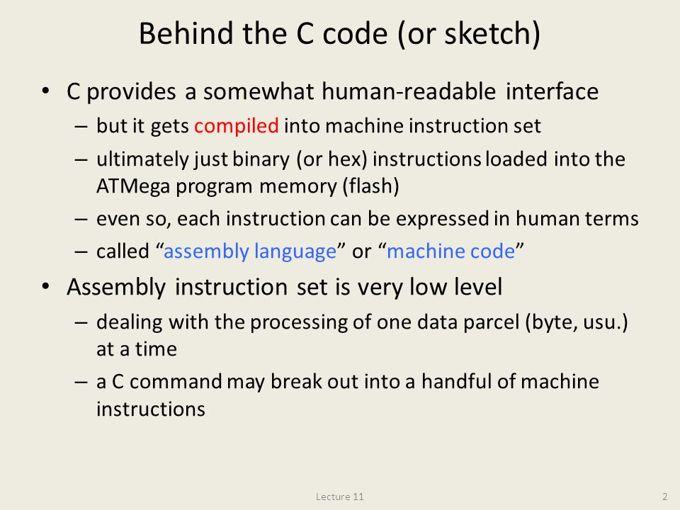 Behind the C code (or sketch)