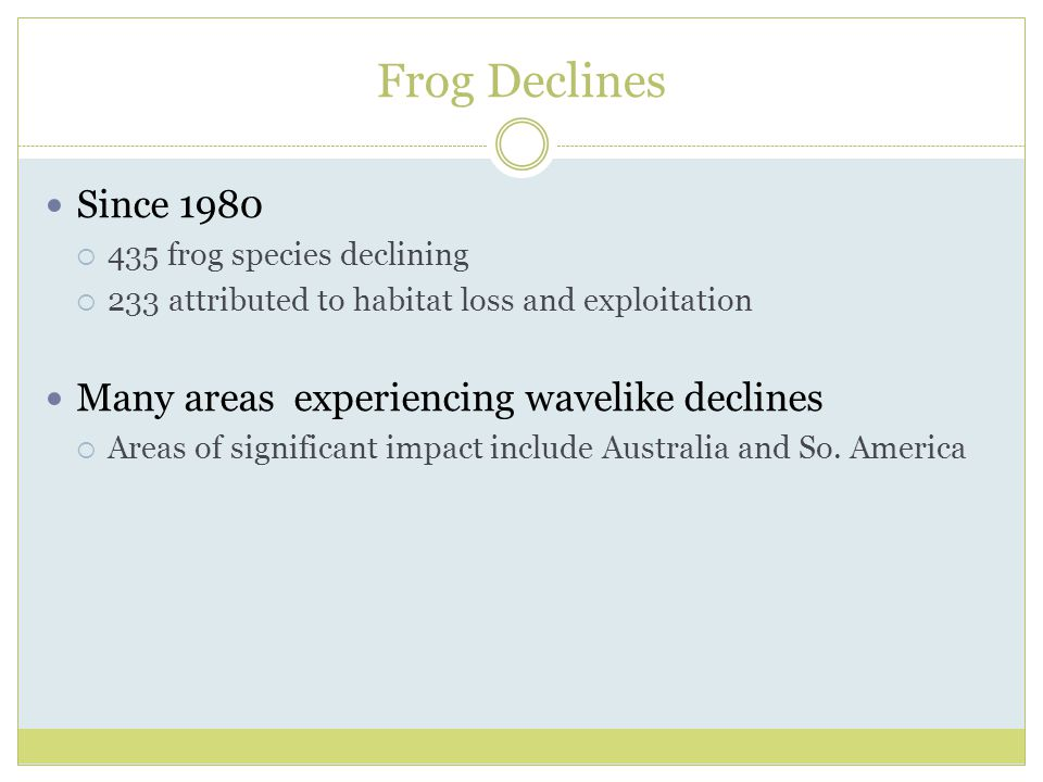 Frog Declines Since 1980 Many areas experiencing wavelike declines