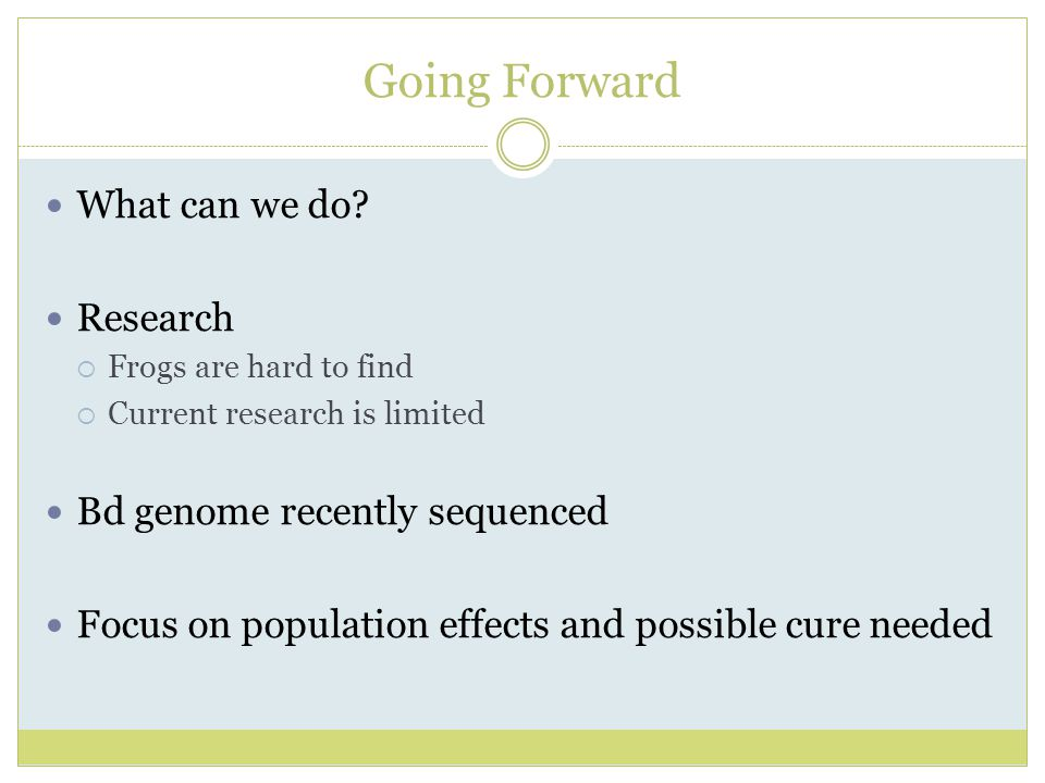 Going Forward What can we do Research Bd genome recently sequenced