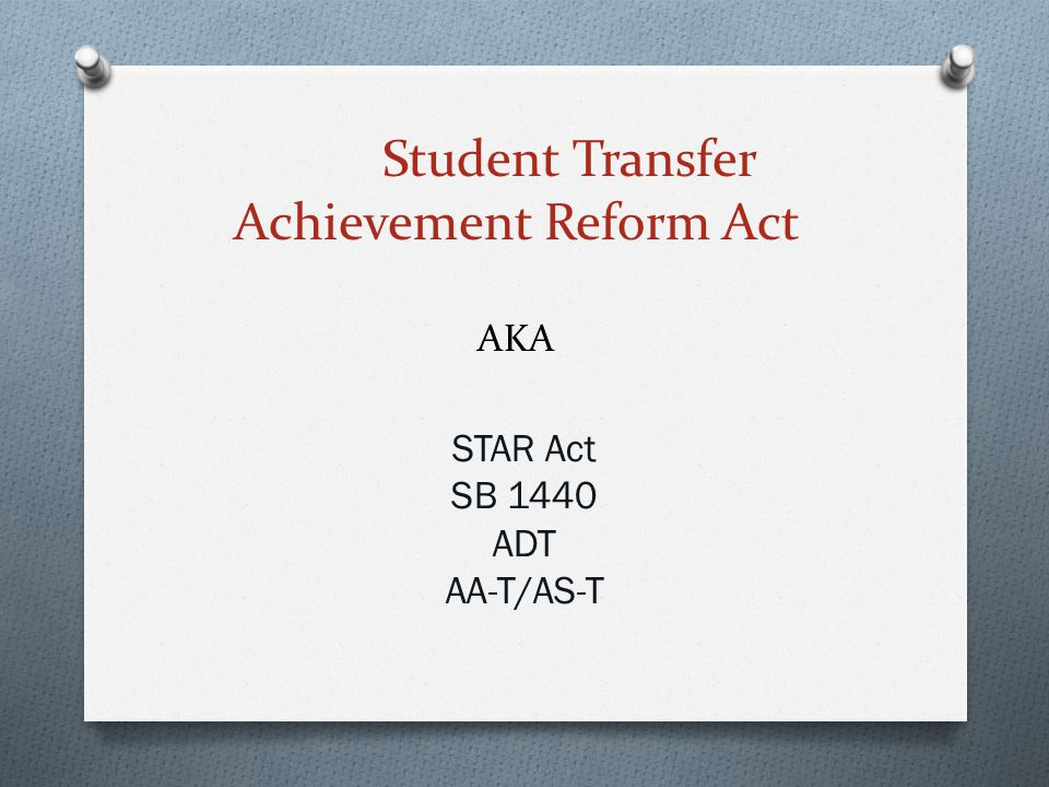 Student Transfer Achievement Reform Act AKA
