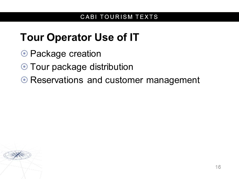 Tour Operator Use of IT Package creation Tour package distribution