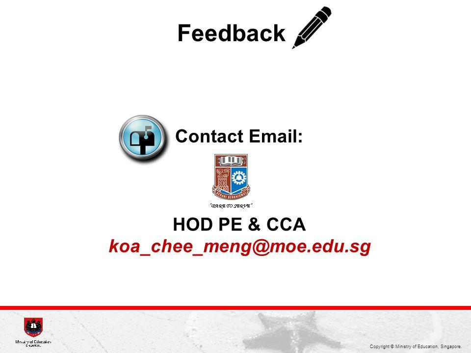 Contact Email: HOD PE & CCA koa_chee_meng@moe.edu.sg