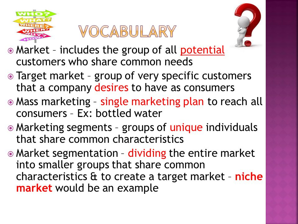 Vocabulary Market – includes the group of all potential customers who share common needs.