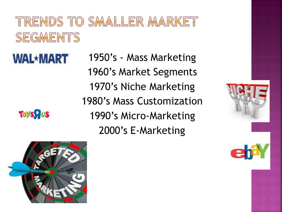 Trends to smaller market segments