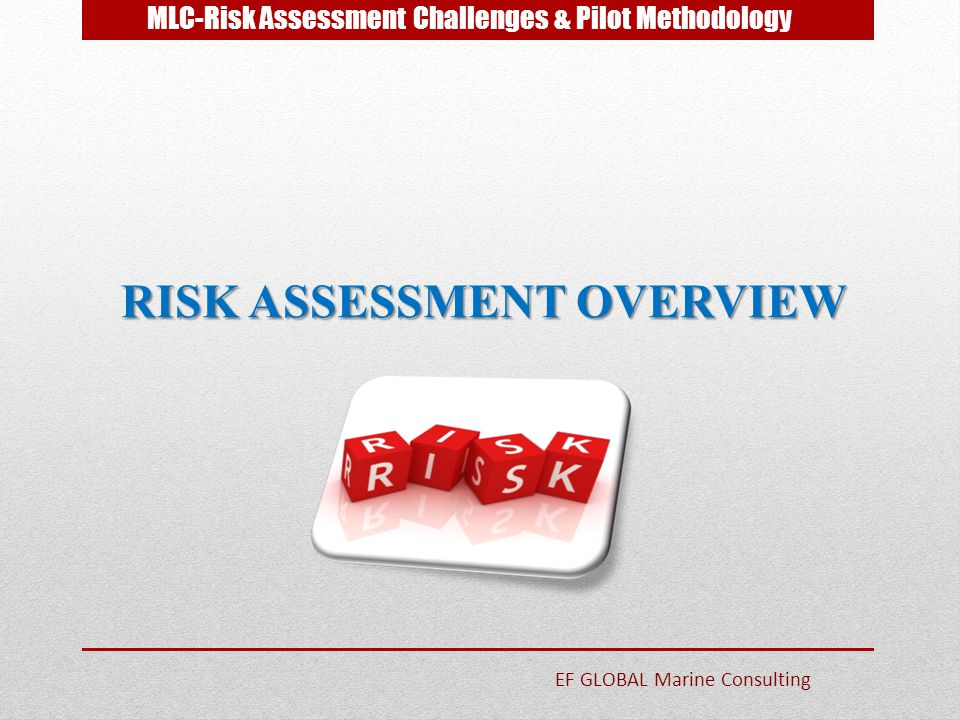 MLC-Risk Assessment Challenges & Pilot Methodology