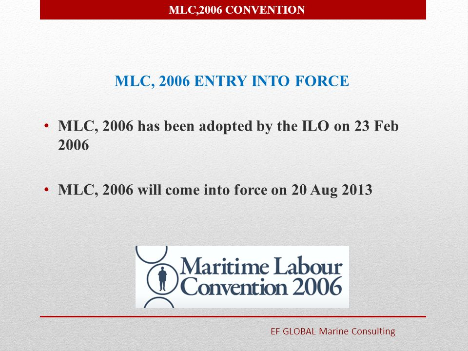 MLC, 2006 has been adopted by the ILO on 23 Feb 2006