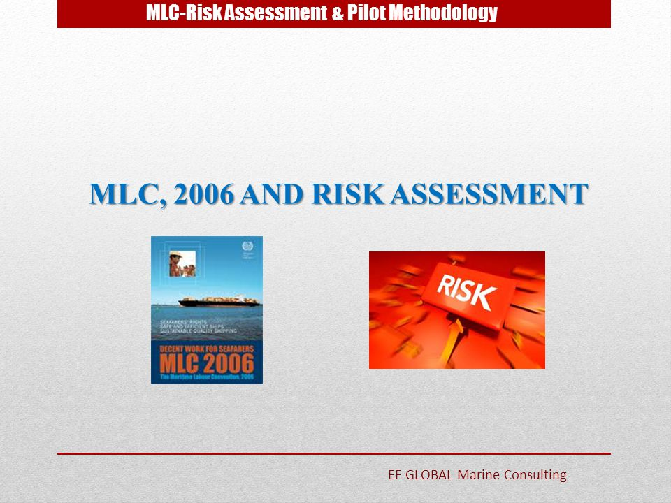 MLC-Risk Assessment & Pilot Methodology