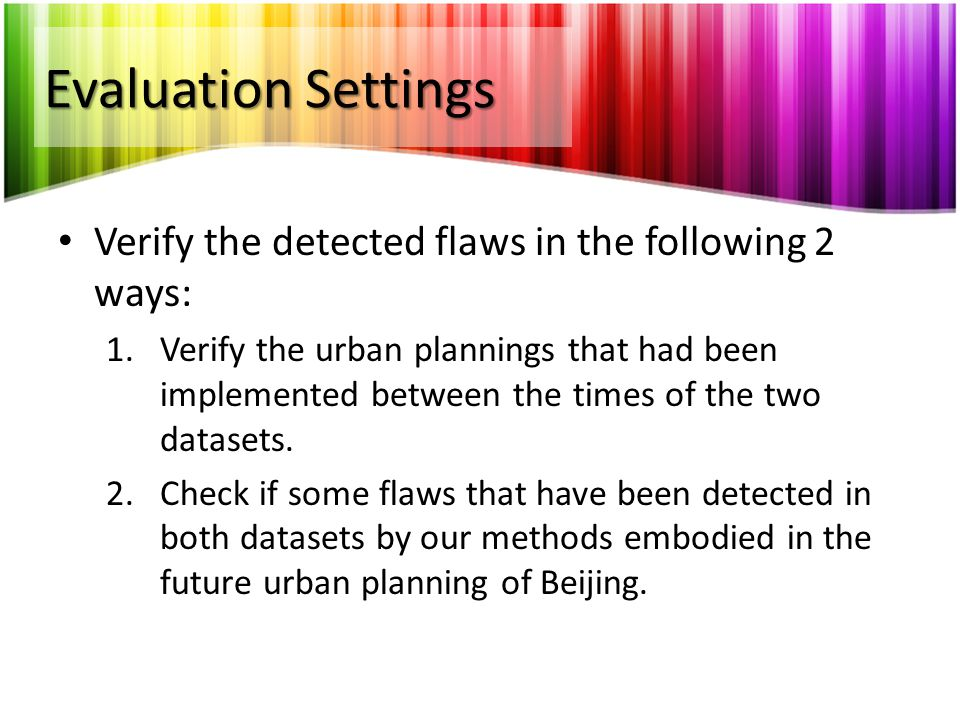 Evaluation Settings Verify the detected flaws in the following 2 ways: