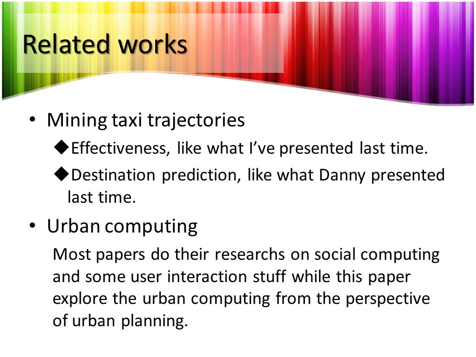 Related works Mining taxi trajectories Urban computing