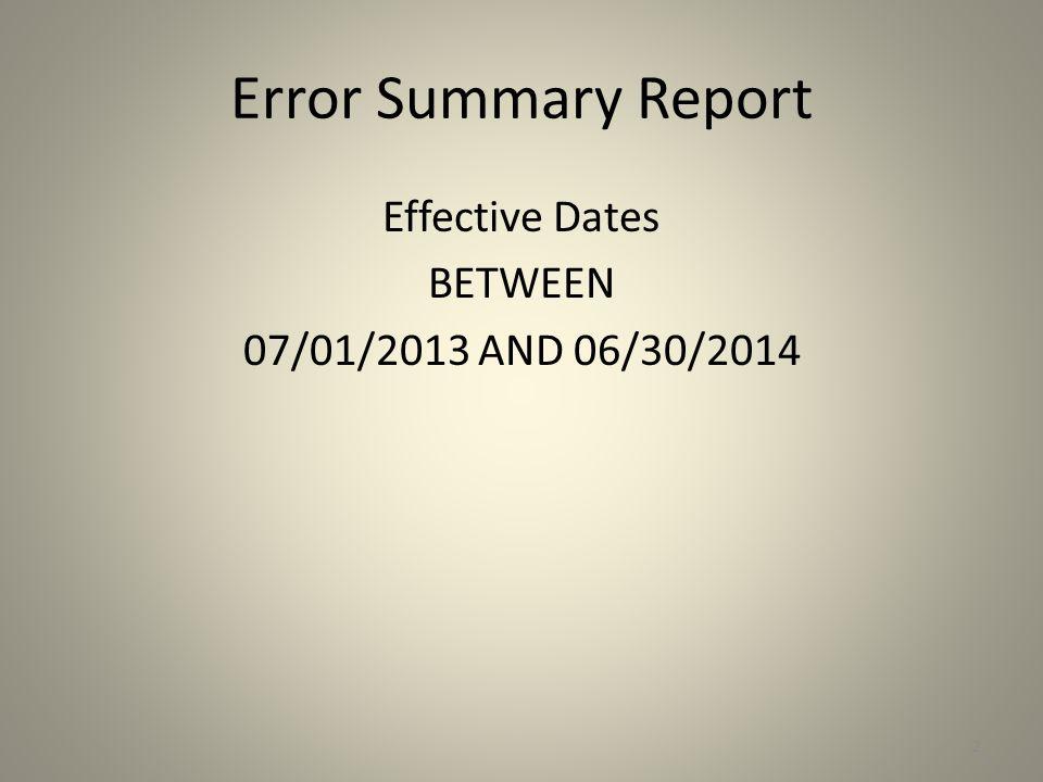 Effective Dates BETWEEN 07/01/2013 AND 06/30/2014