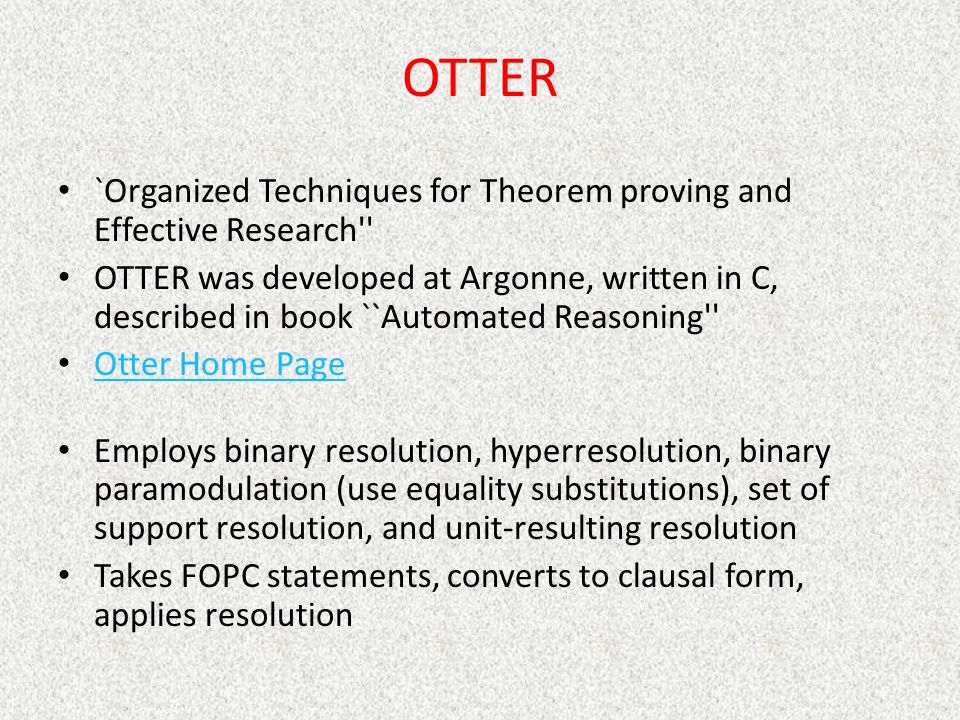 OTTER `Organized Techniques for Theorem proving and Effective Research