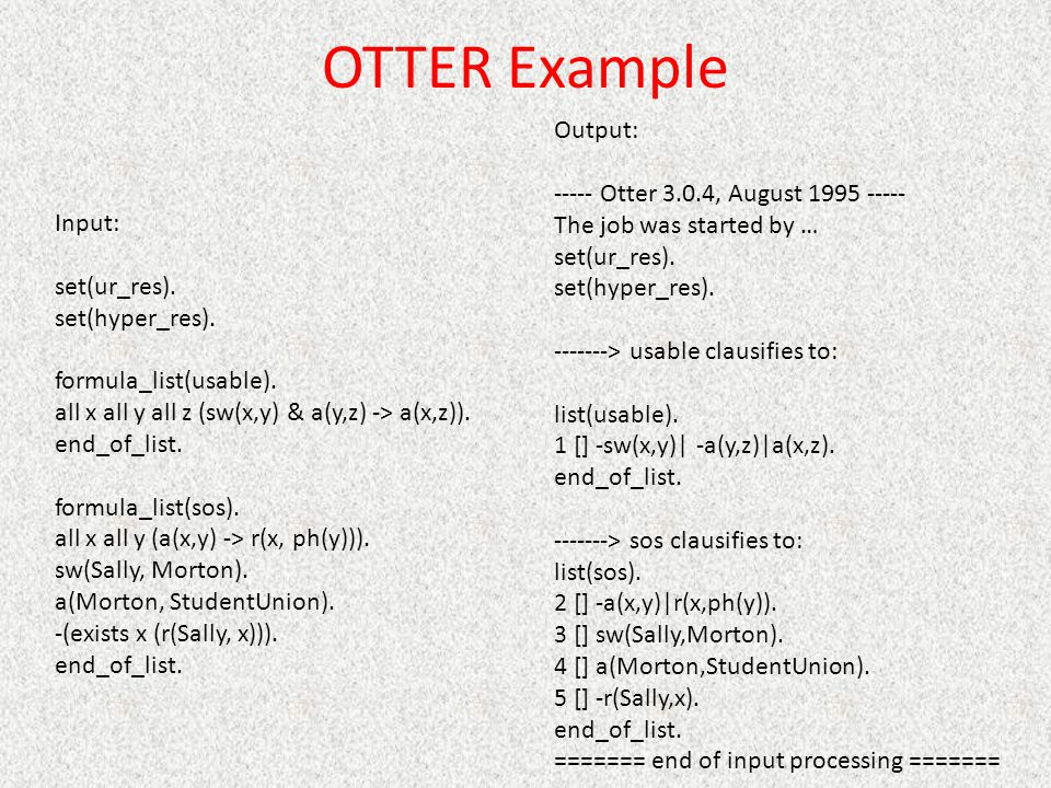 OTTER Example Output: ----- Otter 3.0.4, August 1995 -----
