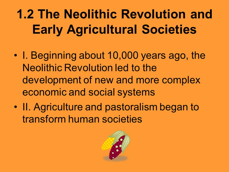 1.2 The Neolithic Revolution and Early Agricultural Societies