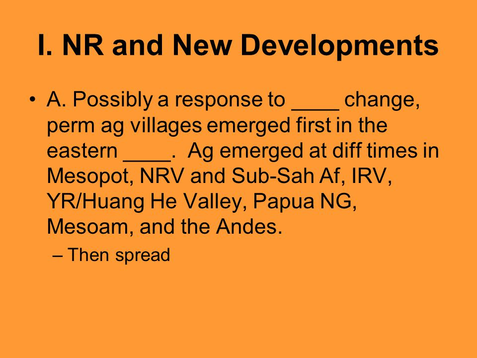 I. NR and New Developments