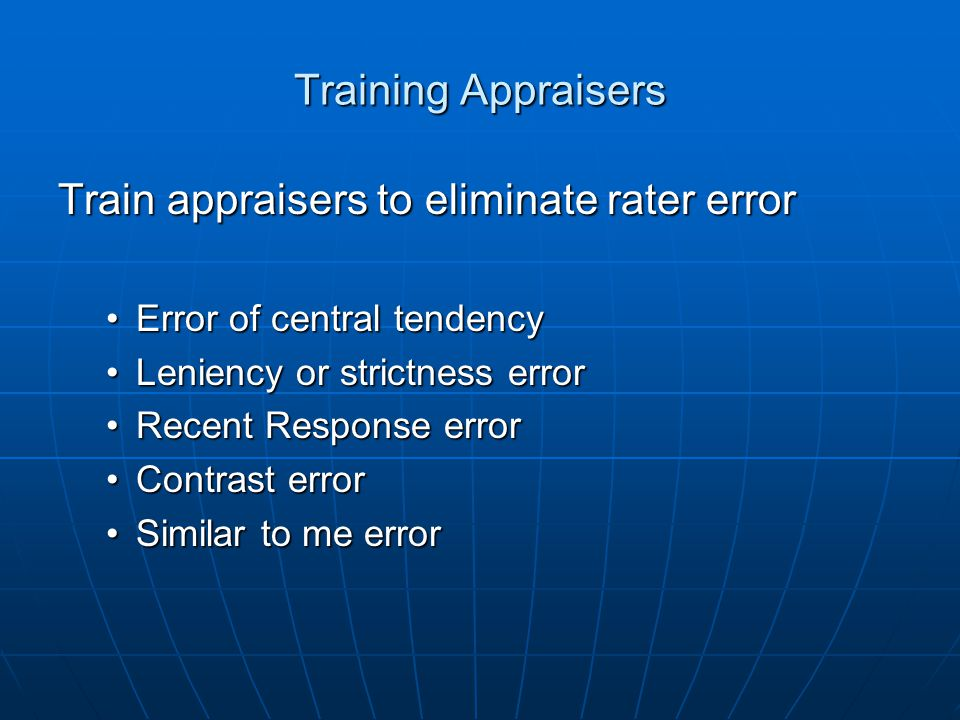 Train appraisers to eliminate rater error