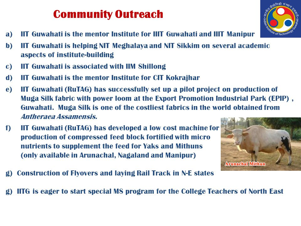 Community Outreach IIT Guwahati is the mentor Institute for IIIT Guwahati and IIIT Manipur.