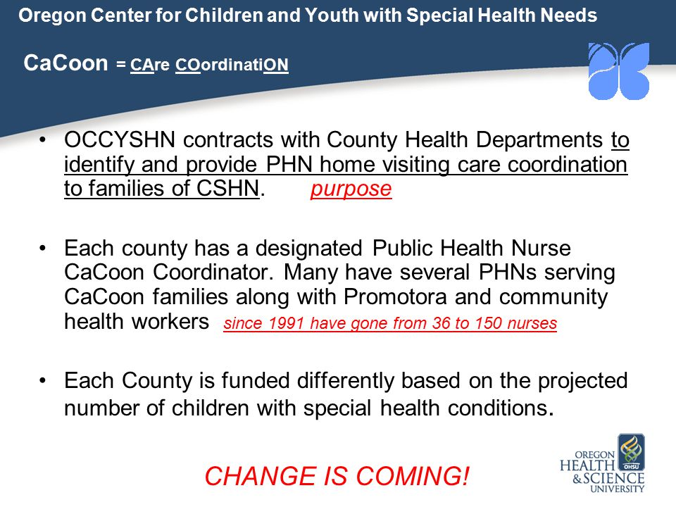 Oregon Center for Children and Youth with Special Health Needs CaCoon = CAre COordinatiON