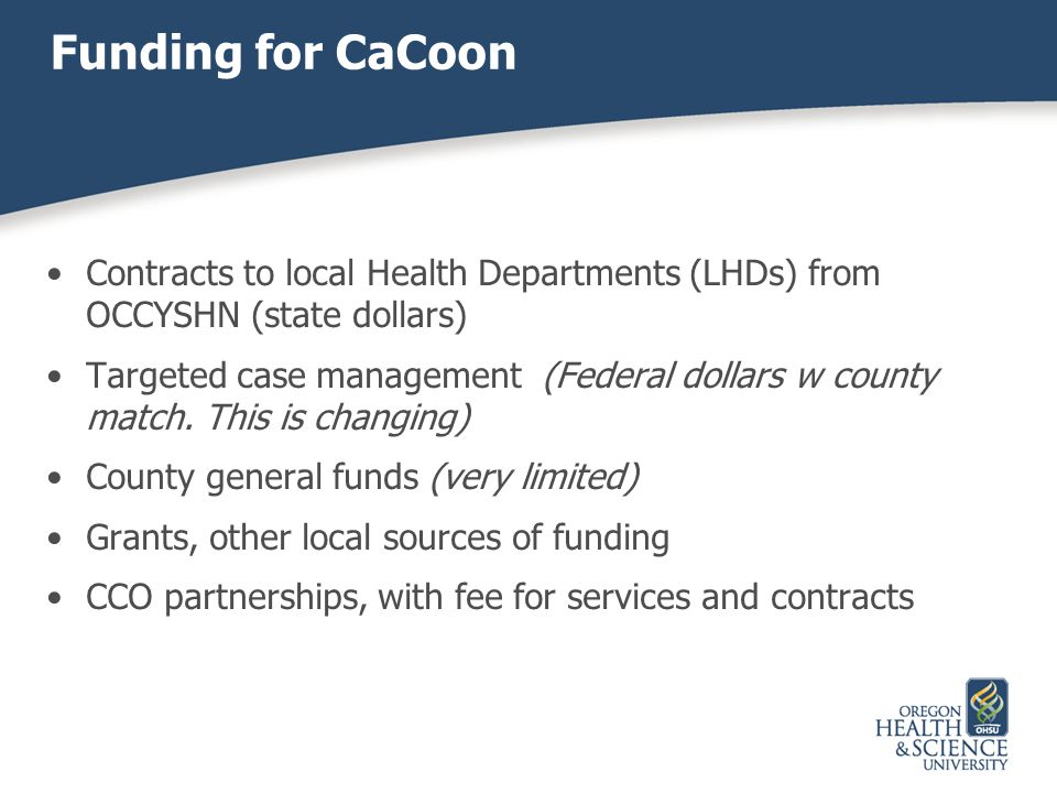 Funding for CaCoon Contracts to local Health Departments (LHDs) from OCCYSHN (state dollars)