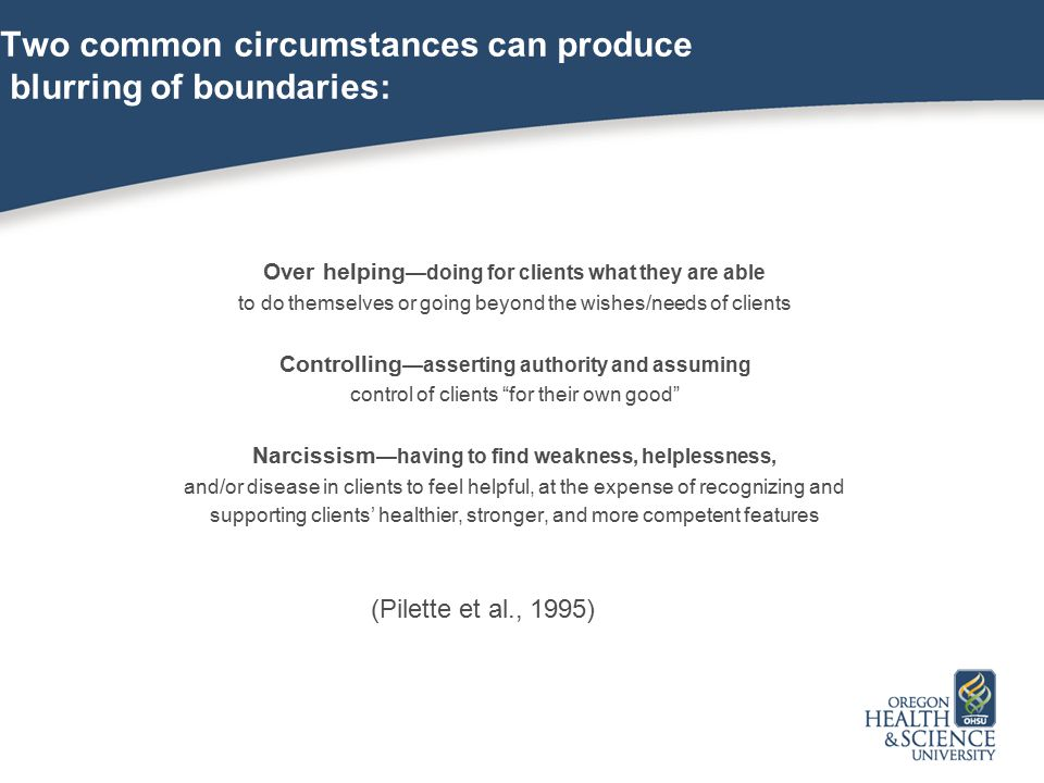 Two common circumstances can produce blurring of boundaries: