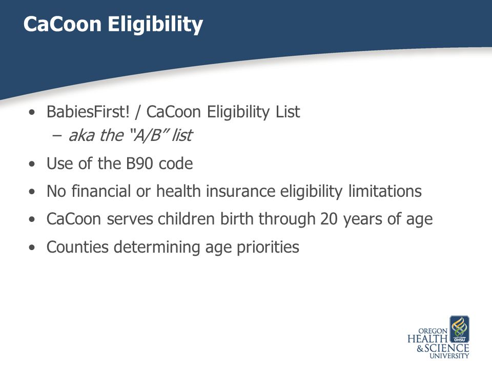 CaCoon Eligibility BabiesFirst! / CaCoon Eligibility List