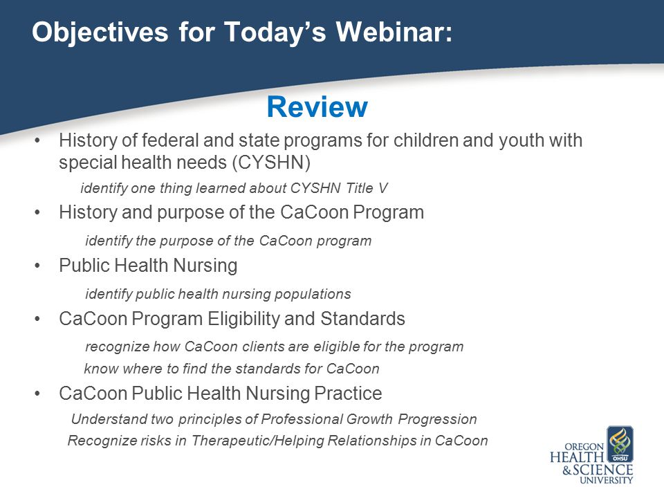 Objectives for Today's Webinar: