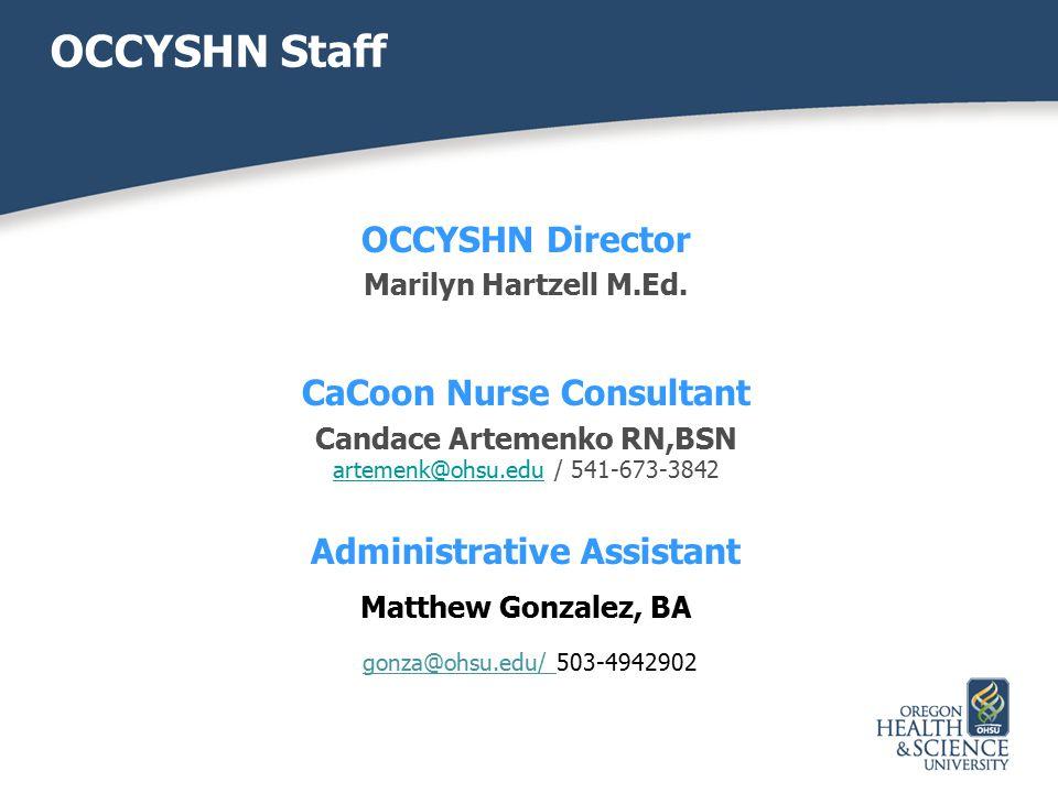 OCCYSHN Staff OCCYSHN Director CaCoon Nurse Consultant