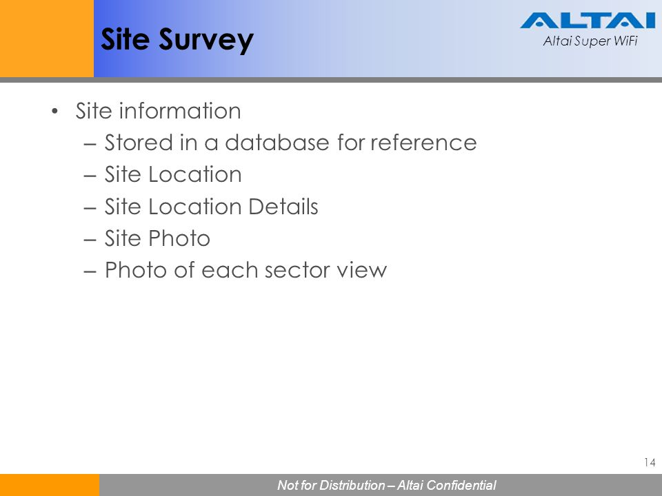 Site Survey Site information Stored in a database for reference