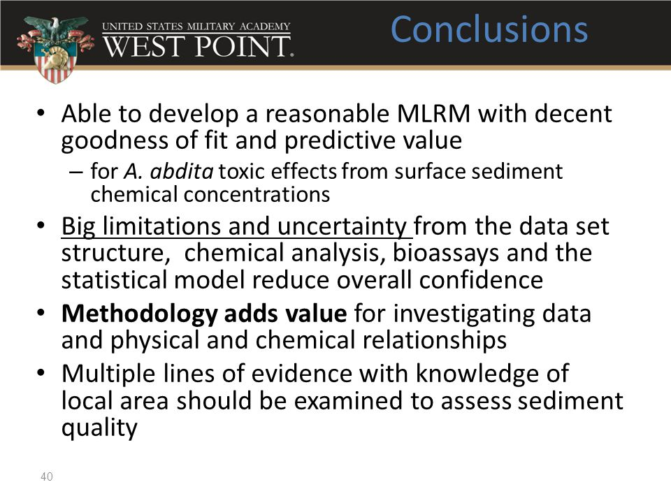 Conclusions Able to develop a reasonable MLRM with decent goodness of fit and predictive value.
