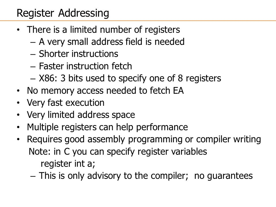 Register Addressing There is a limited number of registers