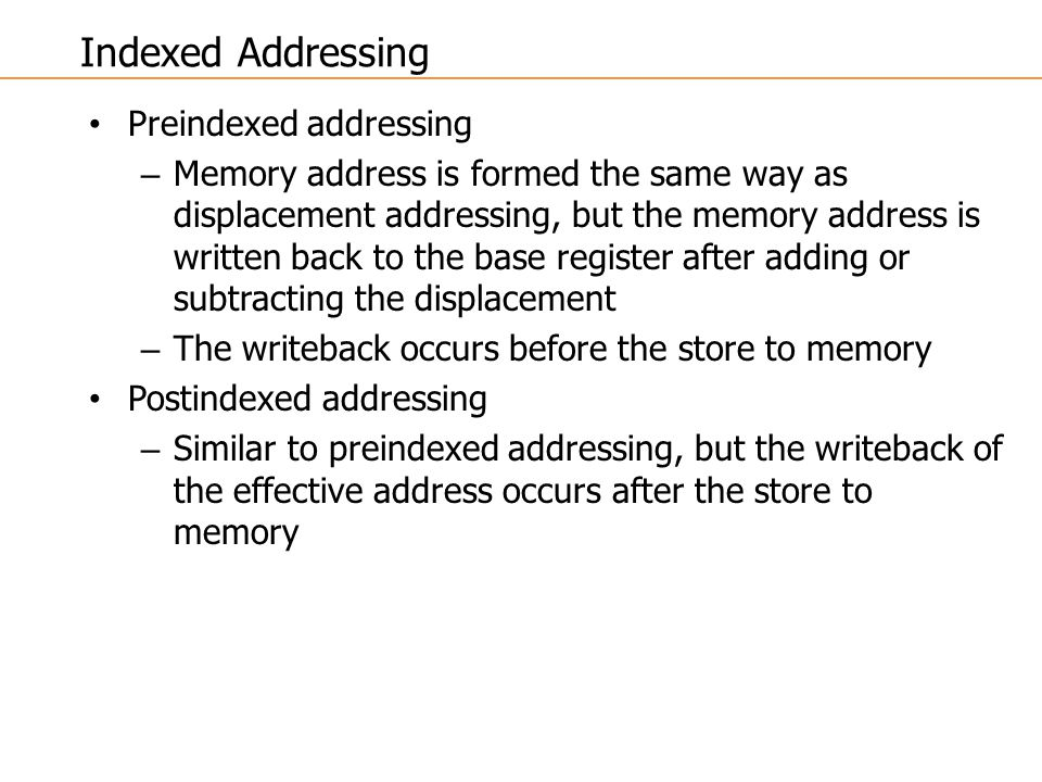 Indexed Addressing Preindexed addressing