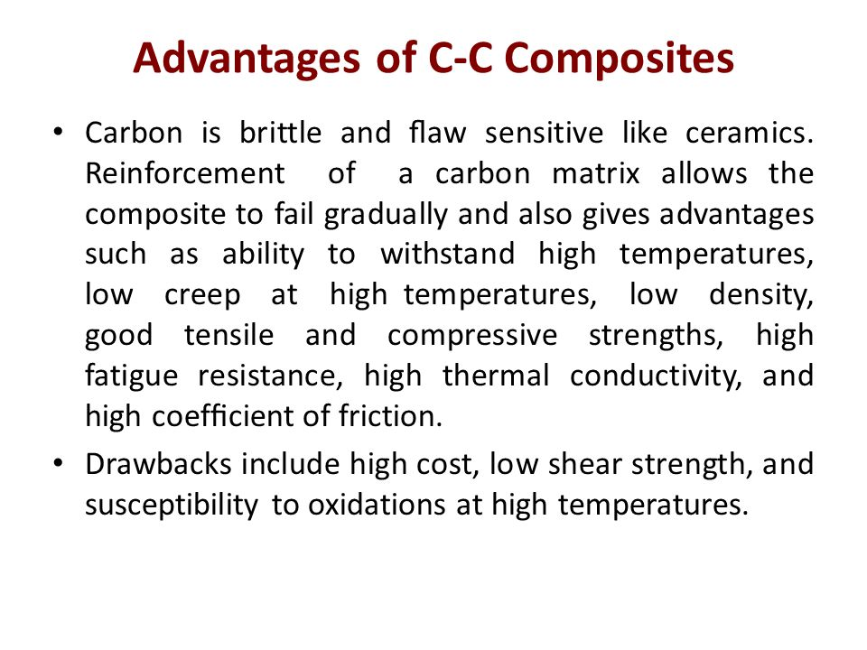 Advantages of C-C Composites